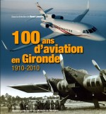 Livre 100 ans d'aviation en Gironde